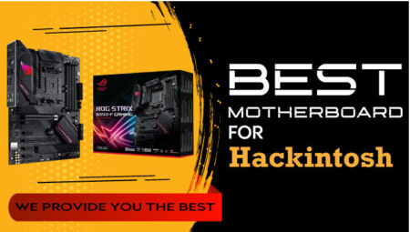 Best Motherboards for Hackintosh in 2022